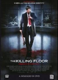 locandina del film THE KILLING FLOOR - OMICIDIO AI PIANI ALTI