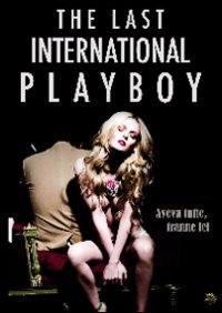 locandina del film THE LAST INTERNATIONAL PLAYBOY