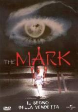 locandina del film THE MARK - IL SEGNO DELLA VENDETTA
