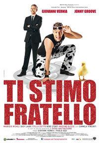 locandina del film TI STIMO FRATELLO