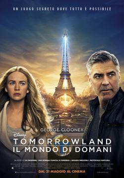 locandina del film TOMORROWLAND: IL MONDO DI DOMANI