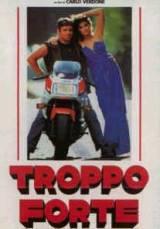 Troppo Forte (1985)