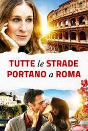 locandina del film TUTTE LE STRADE PORTANO A ROMA
