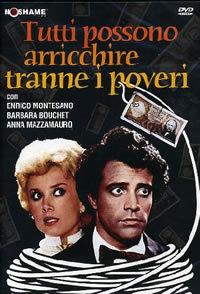 locandina del film TUTTI POSSONO ARRICCHIRE TRANNE I POVERI