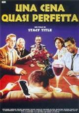 Una Cena Quasi Perfetta (1996)