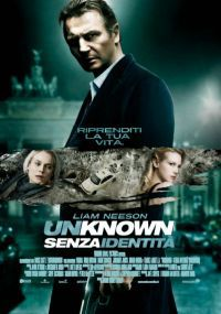 locandina del film UNKNOWN - SENZA IDENTITA'