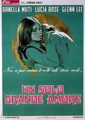 locandina del film UN SOLO GRANDE AMORE (1972)
