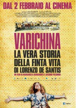 locandina del film VARICHINA - LA VERA STORIA DELLA FINTA VITA DI LORENZO DE SANTIS