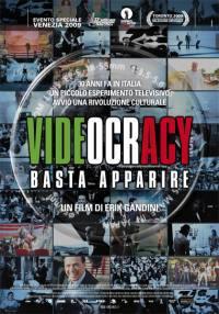 locandina del film VIDEOCRACY - BASTA APPARIRE