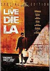 locandina del film VIVERE E MORIRE A LOS ANGELES