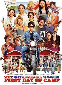 locandina del film WET HOT AMERICAN SUMMER - STAGIONE 1