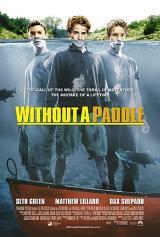 locandina del film WITHOUT A PADDLE - SENZA PAGAIA