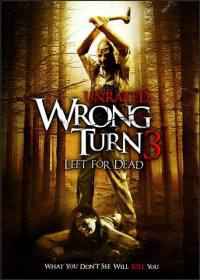 Wrong turn 3 – Svolta Mortale (2009)