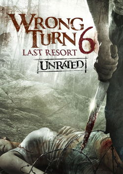 Wrong Turn 6 – Last Resort (2014)