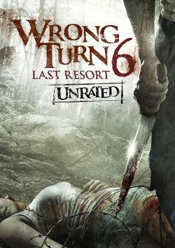 locandina del film WRONG TURN 6: LAST RESORT