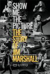 Locandina del film SHOW ME THE PICTURE: THE STORY OF JIM MARSHALL