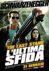 Locandina del film THE LAST STAND - L'ULTIMA SFIDA