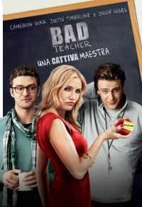 Locandina del film BAD TEACHER: UNA CATTIVA MAESTRA