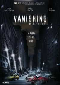 Locandina del film VANISHING ON 7TH STREET